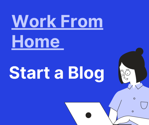 Image of a girl working at her computer with the slogan Work From Home and Start a Blog