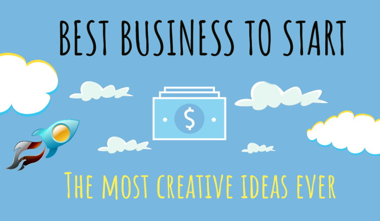 Best Businesses to Start: With Little or No Money | Extremely Creative Ideas That You Would Never Think of!