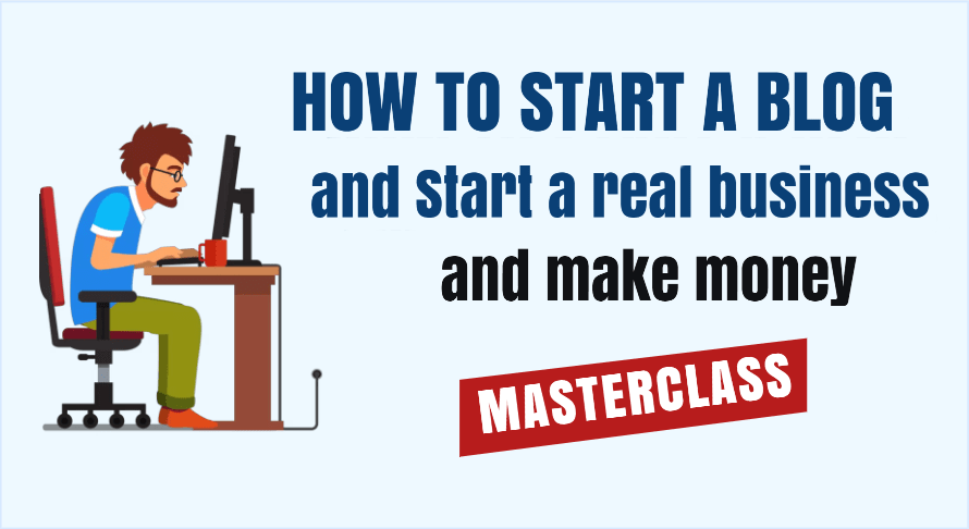How to Start a Blog: Step by Step Guide to Creating a Real Business From Scratch