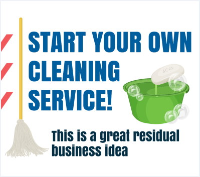 Start a commercial or residential cleaning business and cleanup the profit!