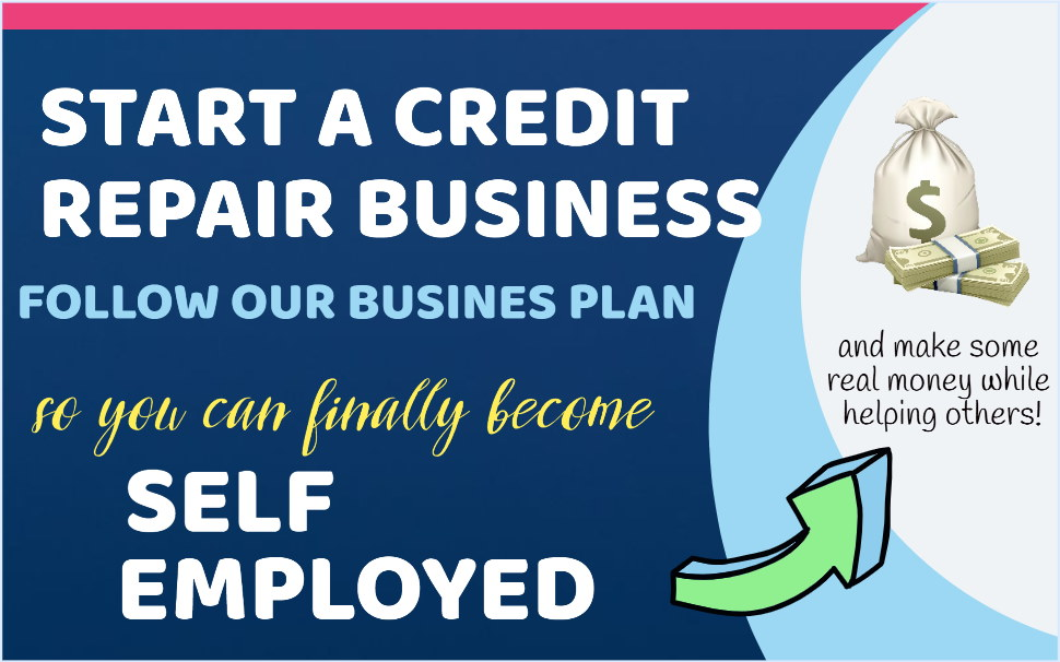 Image of how to start a credit repair business so you can become self employed and make money while helping others